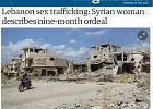 Zeznania Syryjki więzionej i zmuszanej do pracy prostytutki w Libanie