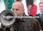 """Marian Kowalski zwołuje kontrdemonstrację """"Anty-KOD"""". """"Nie dopuścimy do Majdanu w Warszawie"""""""