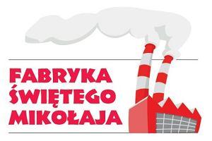 10. edycja akcji Fabryka �w. Miko�aja - zebrali�my ju� ponad 140 tys. z�!