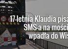 Nastolatka pisa�a SMS-a, kiedy sz�a mostem. Spad�a do Wis�y z 20 metr�w
