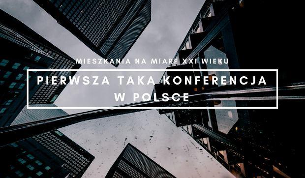 Konferencja: Mieszkania na miarę XXI wieku. Rejestracja rozpoczęta