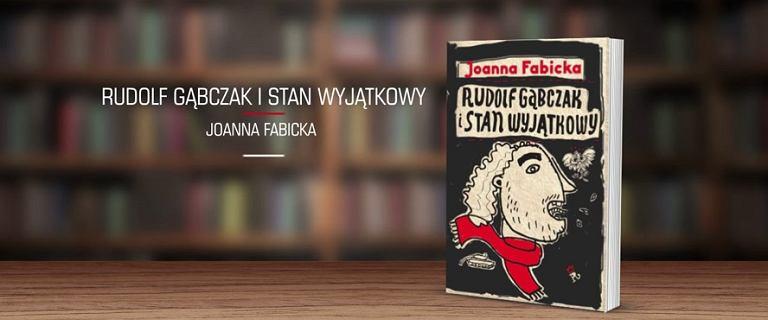 Książka na weekend:Rudolf Gąbczak i stan wyjątkowy