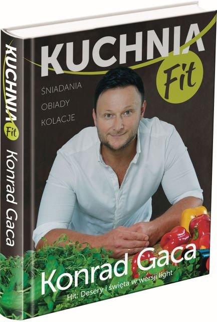 """Kuchnia fit"" - nowa ksi��ka Konrada Gacy"