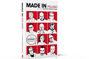 """""""Made in Poland"""" - Zbi�r reporta�y autor�w """"Du�ego Formatu"""" i """"Gazety Wyborczej"""""""