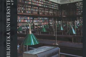 Biblioteka Uniwersytecka doczekała się książki o sobie