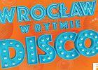 """Nie masz planów na długi weekend? Wybierz się do Wrocławia na koncert """"w rytmie disco"""""""