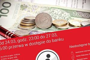 Duże utrudnienia dla klientów polskiego banku przez cały weekend. A od poniedziałku zmiany w tabeli opłat