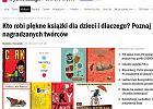 Tw�rcy najpi�kniejszych ksi��ek dla dzieci: Robimy ksi��ki, jakie chcieliby�my mie�