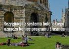 Chcesz studiowa� za granic�? Pospiesz si�! Reformy PiS to koniec z Erasmusem