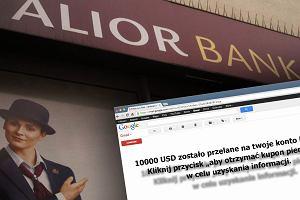 Alior Bank przesłał ci 10 tys. dol.? Chcielibyśmy napisać, że to prawda, ale to groźne oszustwo