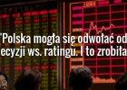 Analityk S&P tłumaczy decyzję o obniżce ratingu dla Polski