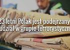 Zarzut dla 23-letniego Polaka podejrzanego o udział grupie terrorystycznej