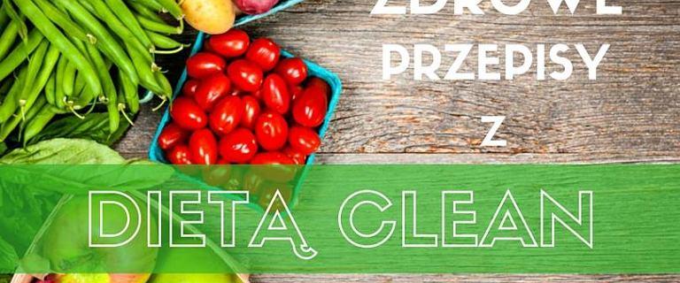 Czysta dieta - wyeliminuje przetworzone jedzenie i schudnij [6 PRZEPISÓW]