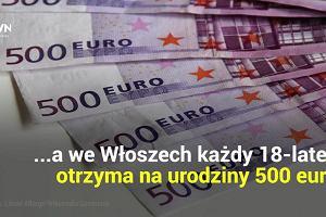 500 plus po włosku. W tym kraju każdy 18-latek dostanie od państwa 500 euro