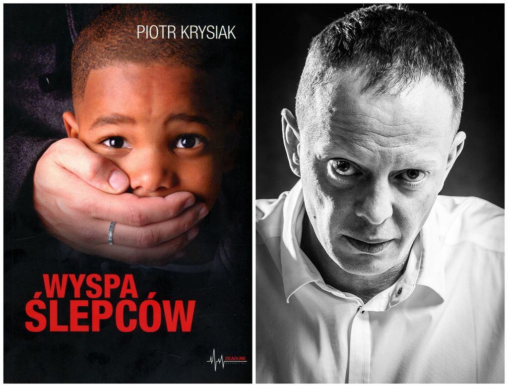 ''Wyspa ślepców'' Piotra Krysiaka ukazała się nakładem Wydawnictwa Deadline (fot. materiały prasowe)