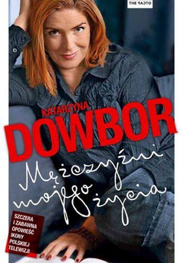 Katarzyna Dowbor, Mężczyźni mojego życia