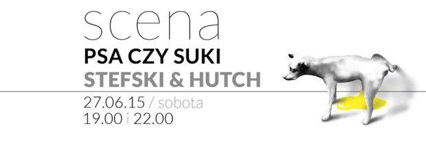 Scena PSA CZY SUKI #1 / Stefski & Hutch unplugged