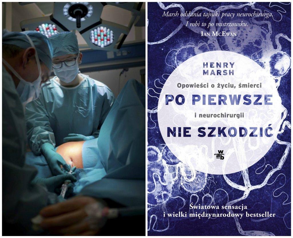 Operacja neurochirurgiczna i okładka książki Henry'ego Marsha (fot. Grzegorz Celejewski/AG/materiały wyd. Foksal)