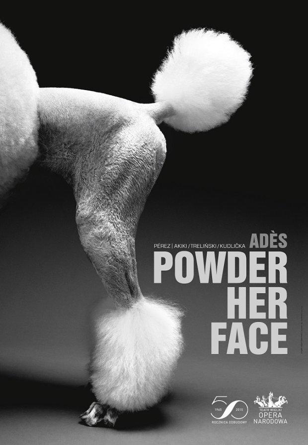 Opera Narodowa, Powder Her Face
