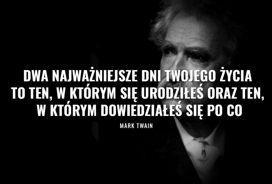 mark twain cytaty Mark Twain o najważniejszych dniach życia   Gazeta.pl mark twain cytaty