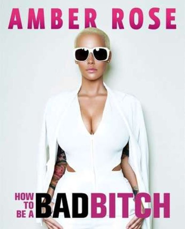 Amber Rose, How to be bad bitch